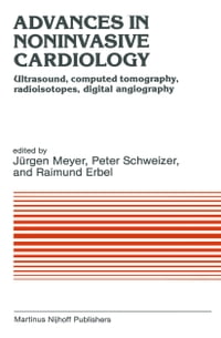 Advances in Noninvasive Cardiology: Ultrasound, computed tomography, radioisotopes, digital…
