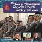 The Rise of Nationalism: The Arab World, Turkey, and Iran by Jonathan Spyer