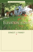 Elevation: 6,040 by Ernest J. Finney