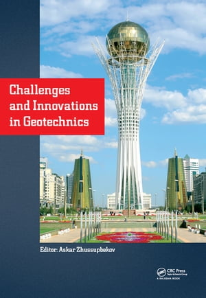 Challenges and Innovations in Geotechnics Proceedings of the 8th Asian Young Geotechnical Engineers Conference,  Astana,  Kazakhstan,  August 5-7,  2016