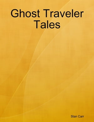 Ghost Traveler Tales by Stan Carr