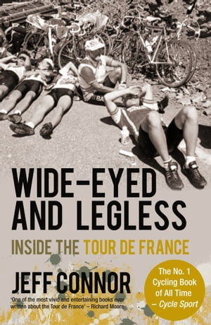 Wide-Eyed and Legless Inside the Tour de France