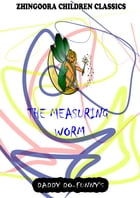 The Measuring Worm by Ruth Mcenery Stuart