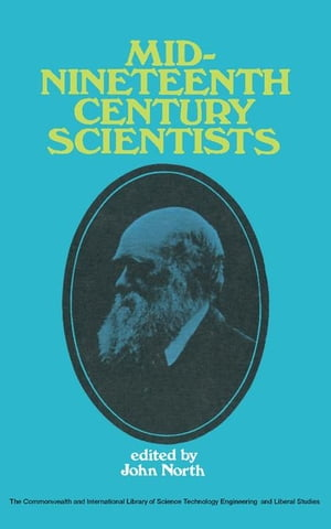 Mid-Nineteenth-Century Scientists: The Commonwealth and International Library: Liberal Studies Division