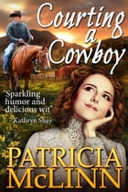 Courting A Cowboy by Patricia McLinn