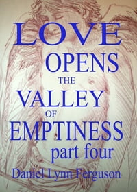 Book I Part IV: Love Opens the Valley of Emptiness
