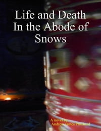 Life and Death In the Abode of Snows