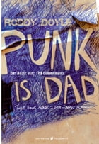 Punk is Dad by Roddy Doyle