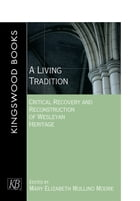A Living Tradition: Critical Recovery and Reconstruction of Wesleyan Heritage