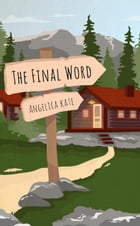 The Final Word by Angelica Kate