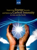 Improving Energy Security and Reducing Carbon Intensity in Asia and the Pacific