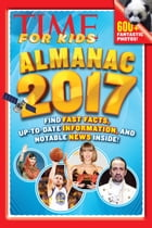 TIME For Kids Almanac 2017 by The Editors of TIME for Kids