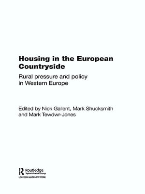 Housing in the European Countryside Rural Pressure and Policy in Western Europe