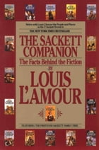 The Sackett Companion: The Facts Behind the Fiction by Louis L'Amour