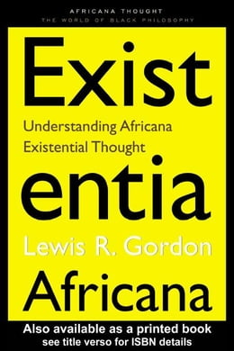 Book Existentia Africana by Gordon, Lewis R.