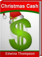 Christmas Cash: The Official Guide To Cash For Christmas, Fun Gifts and More by Edwina Thompson