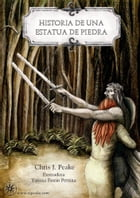 Historia de una estatua de piedra by Chris J. Peake