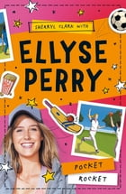 Ellyse Perry 1: Pocket Rocket by Ellyse Perry