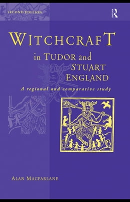 Book Witchcraft in Tudor and Stuart England by MacFarlane, Alan, Professor