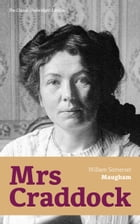 "Mrs Craddock (The Classic Unabridged Edition): Dramatic Love Story by the prolific British Playwright, Novelist and Short Story Writer, author of ""The by William  Somerset  Maugham"