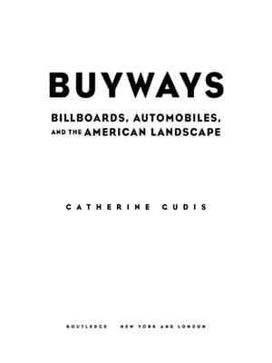Buyways Billboards,  Automobiles,  and the American Landscape