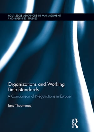 Organizations and Working Time Standards A Comparison of Negotiations in Europe