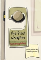 The First Chapter by Kerry Girling
