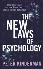 The New Laws of Psychology by Peter Kinderman