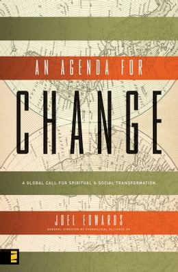 Book An Agenda for Change: A Global Call for Spiritual and Social Transformation by Joel Edwards