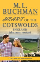 Heart of the Cotswolds: England (sweet) by M. L. Buchman