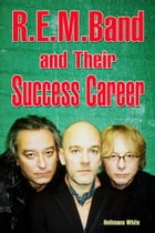 R.E.M. Band and Their Success Career by Hellman White
