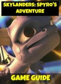 Skylanders Spyro's Adventure - Your Guide to an Amazing Adventure! 04fe6d71-abde-4b83-9a55-3577eb5029fb