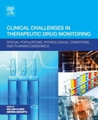 Clinical Challenges in Therapeutic Drug Monitoring: Special Populations, Physiological Conditions…