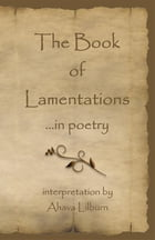 The Book of Lamentations: ...in poetry by Minister 2 Others