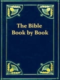 The Bible Book by Book, & Period by Period