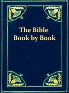 The Bible Book by Book, & Period by Period by J.B. Tidwell
