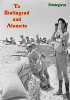 To Stalingrad and Alamein by Strategicus