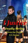 I Justice: Deadly Strike Private Eye Thriller