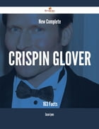 New- Complete Crispin Glover - 163 Facts