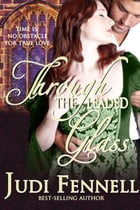 Through The Leaded Glass by Judi Fennell