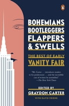 Bohemians, Bootleggers, Flappers, and Swells: The Best of Early Vanity Fair by Graydon Carter