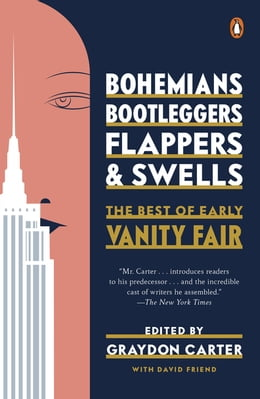Book Bohemians, Bootleggers, Flappers, and Swells: The Best of Early Vanity Fair by Graydon Carter