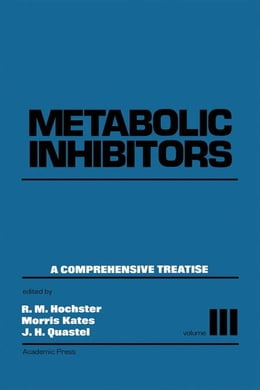 Book Metabolic Inhibitors V3: A Comprehensive Treatise by Hochster, R