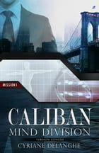 CALIBAN : MIND DIVISION - MISSION 1 by Cyriane Delanghe