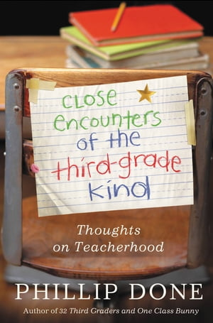 Close Encounters of the Third-Grade Kind Thoughts on Teacherhood