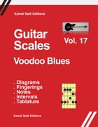 Guitar Scales Voodoo Blues: Vol. 17 by Kamel Sadi