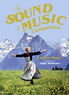The Sound of Music Companion: The official companion to the world's most beloved musical by Laurence Maslon