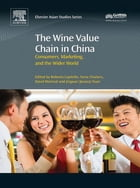 The Wine Value Chain in China: Consumers, Marketing and the Wider World by Roberta Capitello