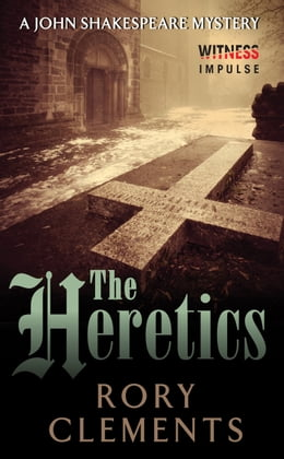 Book The Heretics: A John Shakespeare Mystery by Rory Clements