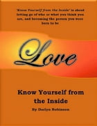 Know Yourself from the Inside/ by Darlyn Robinson